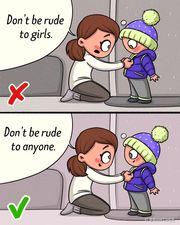Να σέβεται και τα αγόρια και τα κορίτσια. Να σέβεται τους πάντες και να μην αγενής