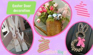 10 DIY Πασχαλινές κατασκευές για να διακοσμήσετε την πόρτα σας!