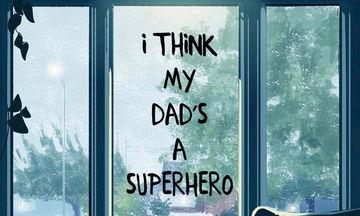«Νομίζω ότι ο μπαμπάς μου είναι σούπερ ήρωας…»: Μια καταπληκτική ιστορία σε σκίτσα (pics)