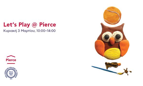 Let's Play στο Pierce - Αμερικανικό Κολλέγιο Ελλάδος