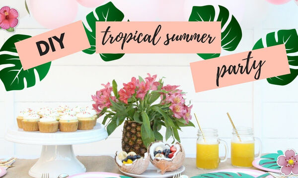 Tropical Summer Party - Ιδέες διακόσμησης για το πιο καλοκαιρινό πάρτι γενεθλίων (vid)