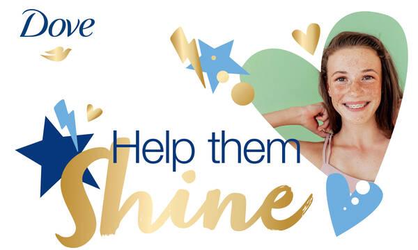#HelpThemShine:  Η μάρκα Dove βοηθά τη νέα γενιά να λάμψει στο μέλλον!